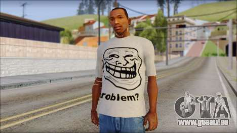 Troll problem T-Shirt für GTA San Andreas